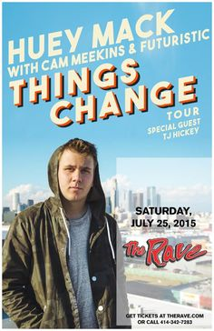 HUEY MACK  with Cam Meekins Saturday, July 25, 2015 at 8pm  (doors scheduled to open at 7pm)  The Rave/Eagles Club - Milwaukee WI  All Ages / 21+ to Drink