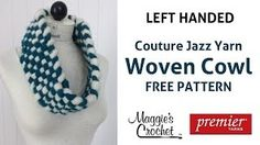 Easy Woven Cowl with Couture Jazz Yarn - Left Handed