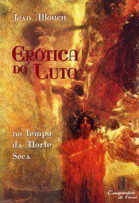 ALLOUCH, Jean. Erótica do luto no tempo da morte seca. Rio de Janeiro: Companhia de Freud, 2004 . 424 p.