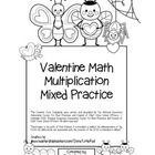 """Valentine Math"" Mixed Multiplication - Common Core - Multiplication Fun! (blackline version)  ****THIS PRODUCT INCLUDES BLACK LINE PRINTABLES- 9 p..."