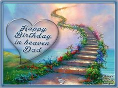 Birthday In Heaven Daddy, Happy Heavenly Birthday Dad, Birthday Message For Father, Birthday In Heaven Quotes, Birthday Greetings For Dad, Daddy In Heaven, Message For Dad, Birthday Messages, Birthday Quotes