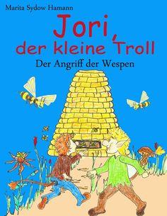 Leseproben für kleine Schmökerratten: Jori, der kleine Troll – Der Angriff der Wespen  v...