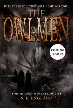 Release Date, Synopsis and Prologue for The Owlmen - Pure Occult Horror coming soon by S. E. England