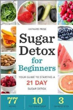 Sugar Detox for Beginners: Your Guide to Starting - Detox Plan Ideen Sugar Detox Plan, Sugar Detox Recipes, 21 Day Sugar Detox, Sugar Detox Diet, No Sugar Diet, Juice Recipes, Drink Recipes, Smoothie Recipes, Healthy Snacks