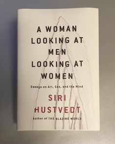A Woman Looking At Men Looking At Women  Jacket design: Christopher Lin Art director: Jackie Seow  A compelling and radical collection of essays on #art, #feminism, #neuroscience, #psychology, and #philosophy from prize-winning novelist #SiriHustvedt, the acclaimed author of #TheBlazingWorld and#WhatILoved. Siri Hustvedt has always been fascinated by biology and how human perception works. She is a lover of art, the humanities, and the sciences. She is a novelist and a feminist. Her lively…
