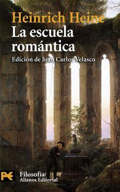La escuela romántica / Heinrich Heine ; edición a cargo de Juan Carlos Velasco