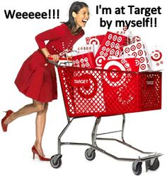 How I feel when I am alone at Target!