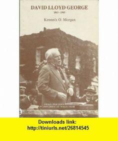 David Lloyd George (St.Davids Day) (English and Welsh Edition) (9780708307908) Kenneth O. Morgan , ISBN-10: 0708307906  , ISBN-13: 978-0708307908 ,  , tutorials , pdf , ebook , torrent , downloads , rapidshare , filesonic , hotfile , megaupload , fileserve