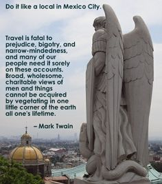 My Travel Inspirations for the New Year on StayingNative.com - Overlooking Mexico City from the Shrine of Guadalupe #DoItLikeaLocal #travel #quote Best Travel Quotes, Mexico City, Travel Inspiration, Mexico
