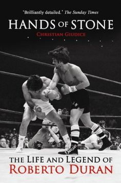 Hands of Stone : The Life and Legend of Roberto Duran by Christian Giudice Paperback) for sale online Hands Of Stone, Boxing Champions, Book Annotation, Sports Figures, Fight Club, World Of Sports, The Life, Great Books, Martial Arts