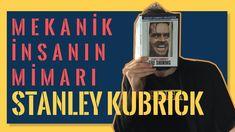 Mekanik İnsanın Mimarı: Stanley Kubrick ve Sineması Stanley Kubrick, Youtube, Youtubers, Youtube Movies