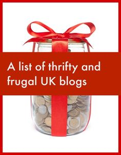 A comprehensive and up to date list of thrifty and frugal UK blogs and money saving bloggers