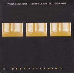 Pauline Oliveros / Stuart Dempster / Panaiotis - Deep Listening (CD, Album) at Discogs