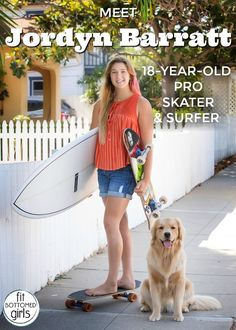 Meet Jordyn Barratt, an professional skateboarder and competitive surfer. She's hella accomplished and wise for her age.