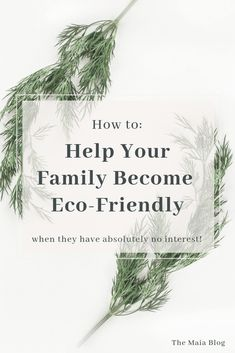 Is your family unenthusiastic about going eco-friendly? Learn how to help the whole family (including kids) go green with these tips and ideas to get them involved. Hi keep your environment Healthy. Eco Friendly Cleaning Products, Green Living Tips, Eco Friendly House, Living At Home, Clean Living, Slow Living, Frugal Living, Green Life, Go Green