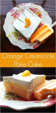 Orange Creamcicle Poke Cake   Life With The Crust Cut Off Orange Creamcicle Cake Mix OR Orange Cake Mix (made according to directions) 2 small boxes instant vanilla pudding (made according to directions) Cool Whip (whipped topping)
