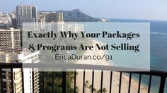 [Ep 91]  Exactly Why Your Packages & Programs Are Not Selling with Erica Duran