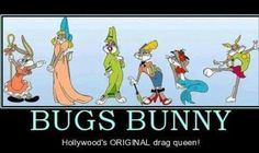Bugs bunny Hollywood's original drag queen