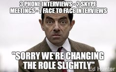 """Sorry, we're changing the role slightly...""  Um. Okay?  #recruitment #recruiter #meme #funny #lol"