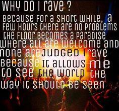Why do I Rave?