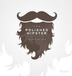 The Polished Hipster. #DustinWilliam #graphicDesign #LogoDesign #Beard #Moustache