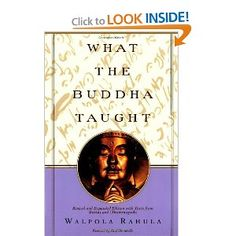 Bestseller Books Online What the Buddha Taught: Revised and Expanded Edition with Texts from Suttas and Dhammapada Walpola Rahula I have given out many copies of this over the years, love. Book Club Books, Good Books, My Books, What The Buddha Taught, Summer Reading Lists, Thing 1, Books To Read Online, My Emotions, Social Science