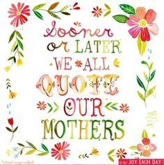 Mothers Quote Via www.Facebook.com/JoyEachDay by www.KatieDaisy.com