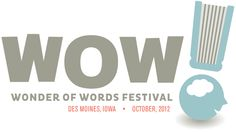 Wonder of Words Festival | Des Moines, Iowa | October, 2012