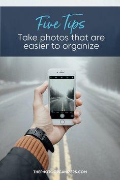 5 tips to take photos that are easier to organize | ThePhotoOrganizers.com