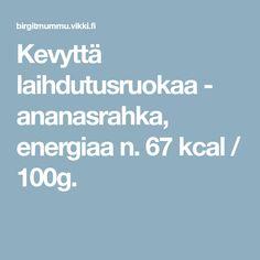 Kevyttä laihdutusruokaa - ananasrahka, energiaa n.