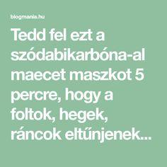 Tedd fel ezt a szódabikarbóna-almaecet maszkot 5 percre, hogy a foltok, hegek, ráncok eltűnjenek az arcodról minél hamarabb! – blogmania.hu