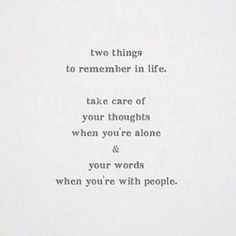 Today, remember that your thoughts and words have more power than you can imagine. One cruel word or accusation can influence how someone views his or herself for the rest of their life. The true is same for yourself. So make your words and thoughts lovin