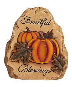 Take a look at this 'Fruitful Blessings' Harvest Stone by Season of Plenty: Autumn Décor on @zulily today!