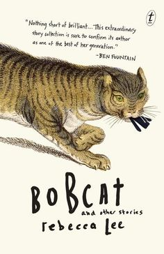 Bobcat and Other Stories - Rebecca Lee
