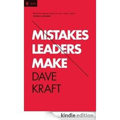 Mistakes Leaders Make (Re: Lit Books): Dave Kraft: Amazon.com: Kindle Store