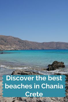 Top 5 beaches in Chania Crete
