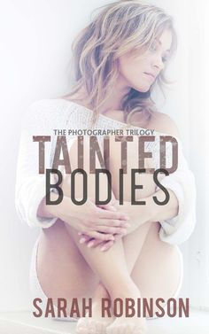 Tainted Bodies: (Crime Romance: The Photographer Trilogy #1):Amazon:Kindle Store