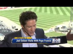False Prophet : Ecumenicalist Osteen gets Divinely Inspired after meeting Pope Francis (Jun 09,2014) - YouTube
