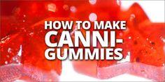 How to Make Canni-Gummies