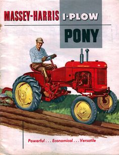 1953 Massey Harris Pony Brochure Vintage Tractors, Old Tractors, Tractor Implements, Advertising Signs, Vintage Ads, Pony, Farming, Classic, Vehicles