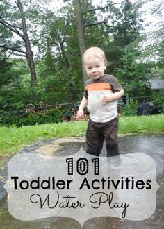101 Toddler Activities - Water Play  Don't be afraid to get wet with these activities   #preschool