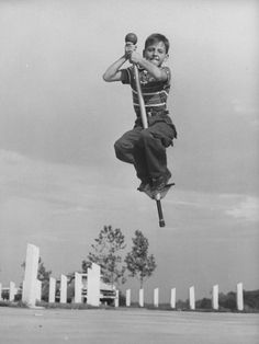 Pogo stick....I could actually do this for hours....painful to think about at this age now.