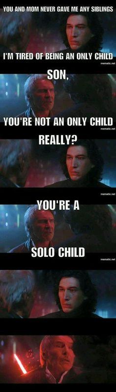 I feel bad for laughing because this was when Han Solo died