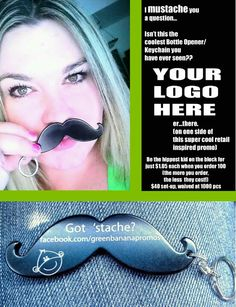 #mustache bottle opener #keychain - great branding and marketing for your business!!  - to order: www.facebook.com/greenbananapromos or call 520.579.6262 (877.579.NANA)