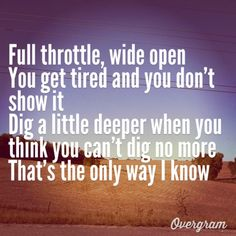 The Only Way I Know! Jason Aldean<3 Luke Bryan<3 Eric Church<3