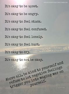 It's okay to be upset.It's okay to be angry.It's okay to feel stuck.It's okay to feel. Great Quotes, Quotes To Live By, Me Quotes, Inspirational Quotes, Quotes About Deppresion, Rough Day Quotes, Just Breathe Quotes, Peace Of Mind Quotes, Sobriety Quotes