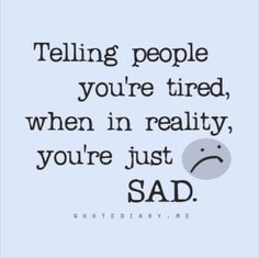 sad..all the time...and the bad news just keeps on coming! sigh...