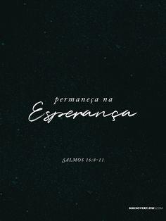 Permaneça na Esperança  Sei que o Senhor está sempre comigo; não serei abalado, pois ele está à minha direita. Não é de admirar que meu coração esteja alegre e eu exulte; meu corpo repousa em segurança. Pois tu não deixarás minha alma entre os mortos, nem permitirás que teu santo apodreça no túmulo. Tu me mostrarás o caminho da vida e me darás a alegria de tua presença e o prazer de viver contigo para sempre.  Salmos 16:8-11  #30DaysOfBibleLettering