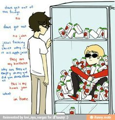 I'm a new HomeStuck fan and i think this is REALLY funny. XD