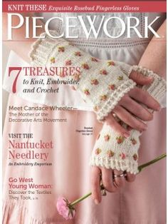 The pioneering spirit of fine needlecraft comes to life in the July/ August issue. Enjoy accounts of forging a new path through knitting, crochet, and embroidery with stories about needlework patent disputes, hope chests, and the Nantucket Needlery. Knitting Books, Crochet Books, Knit Crochet, Crochet Hats, Crotchet, Knitting Magazine, Crochet Magazine, Fingerless Mitts, Colorful Socks